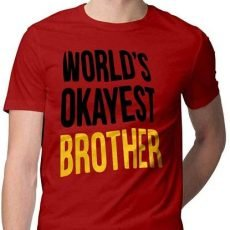 Worlds Okayest Brother Tshirt