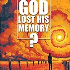What If God Lost His Memory